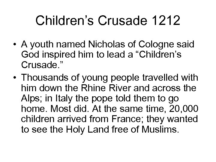 Children's Crusade 1212 • A youth named Nicholas of Cologne said God inspired him