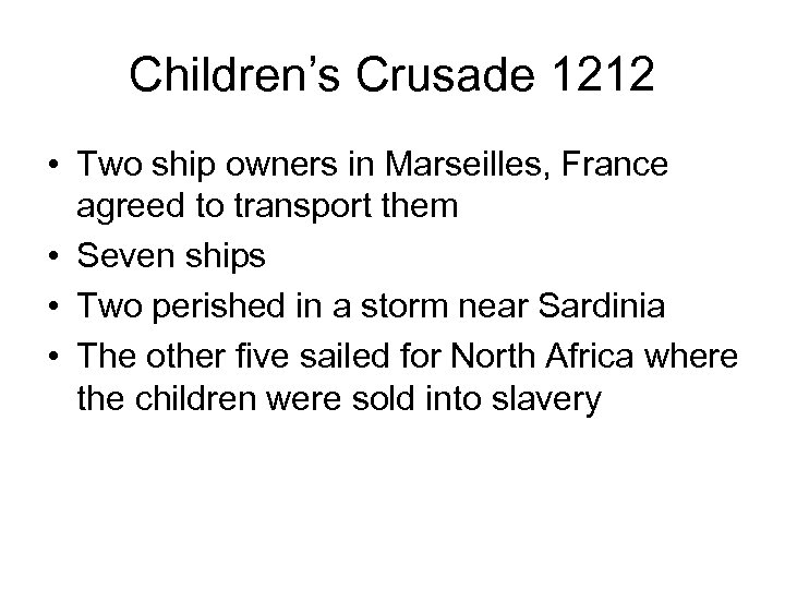 Children's Crusade 1212 • Two ship owners in Marseilles, France agreed to transport them