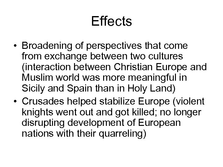 Effects • Broadening of perspectives that come from exchange between two cultures (interaction between