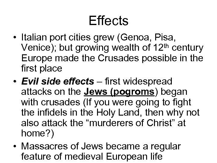 Effects • Italian port cities grew (Genoa, Pisa, Venice); but growing wealth of 12
