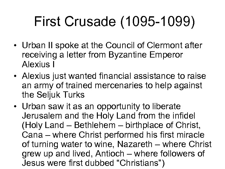 First Crusade (1095 -1099) • Urban II spoke at the Council of Clermont after