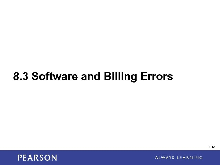 8. 3 Software and Billing Errors 1 -12