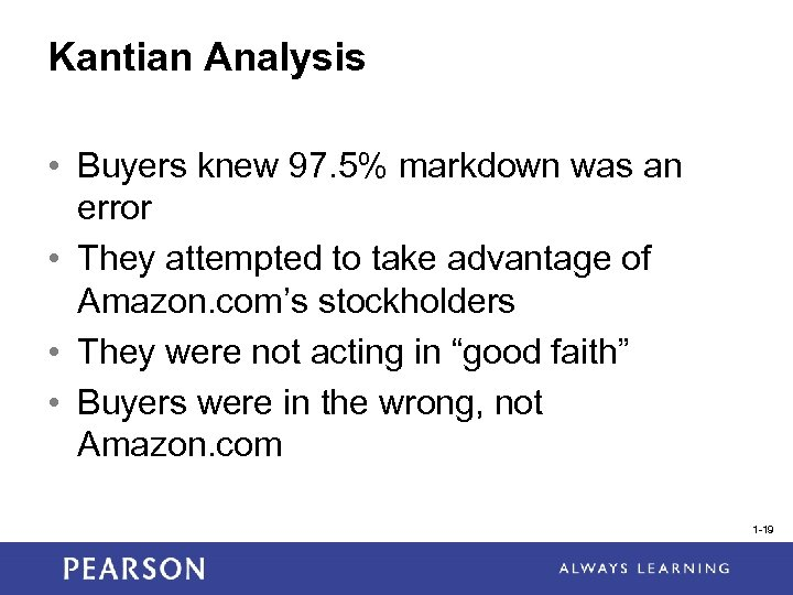 Kantian Analysis • Buyers knew 97. 5% markdown was an error • They attempted
