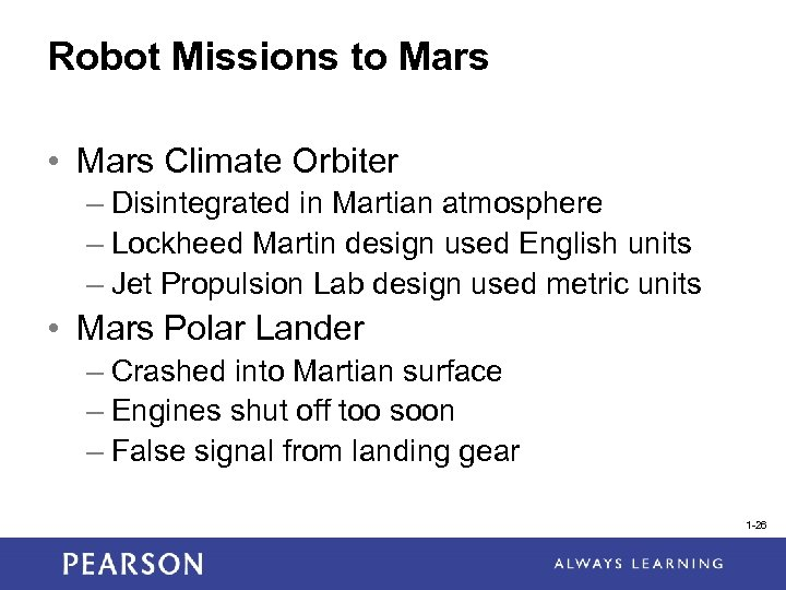 Robot Missions to Mars • Mars Climate Orbiter – Disintegrated in Martian atmosphere –