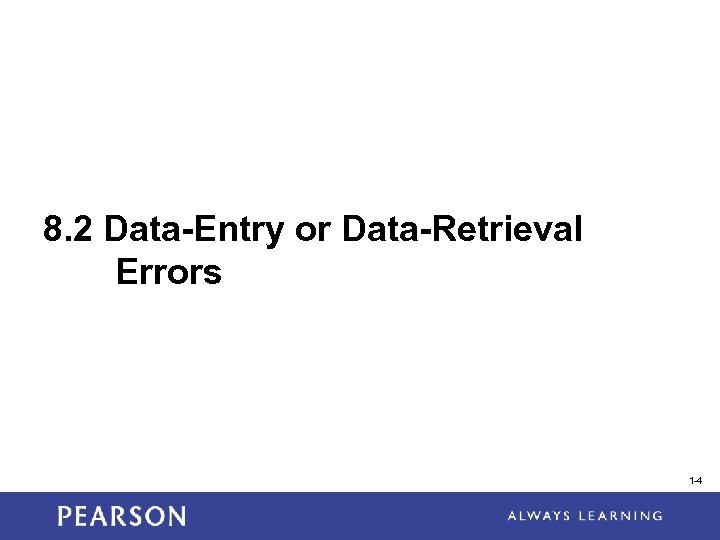 8. 2 Data-Entry or Data-Retrieval Errors 1 -4