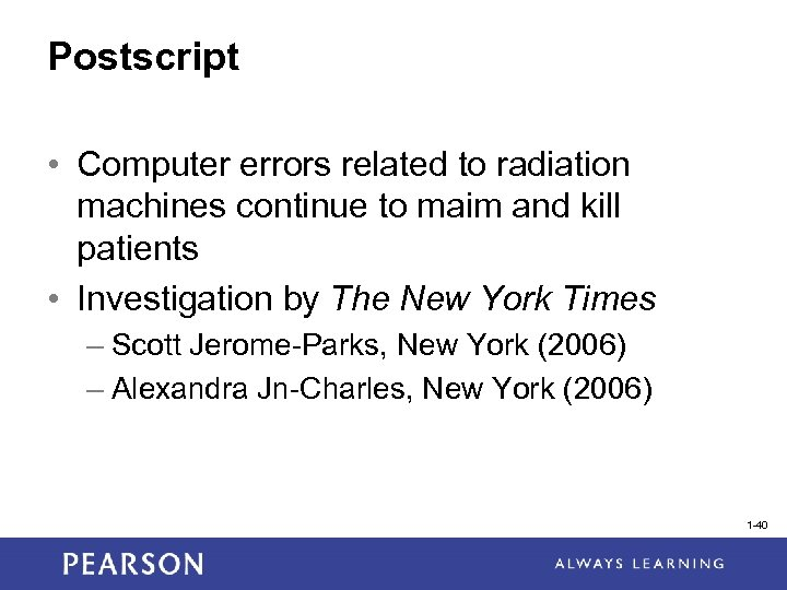 Postscript • Computer errors related to radiation machines continue to maim and kill patients