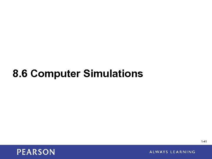 8. 6 Computer Simulations 1 -41