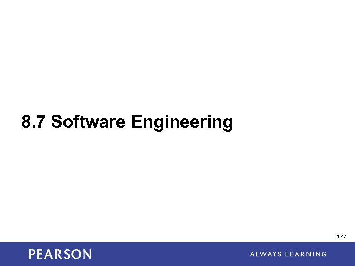 8. 7 Software Engineering 1 -47