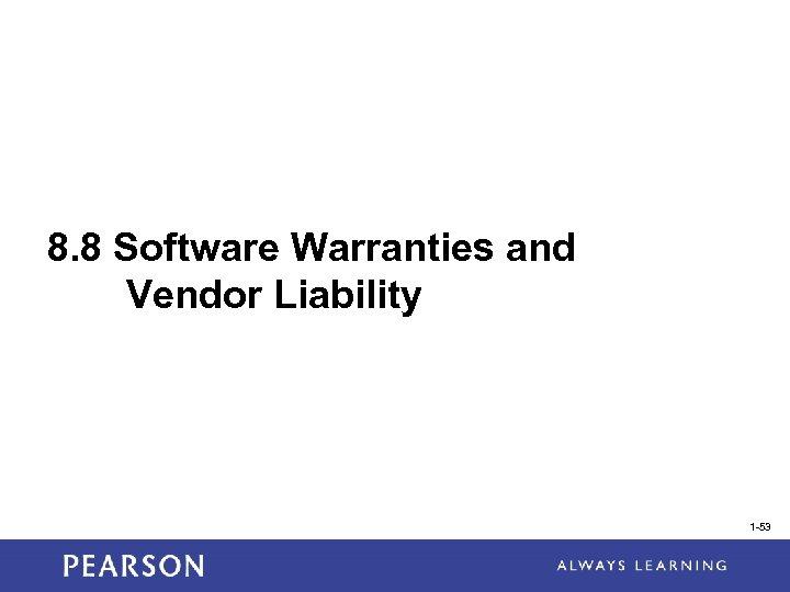 8. 8 Software Warranties and Vendor Liability 1 -53