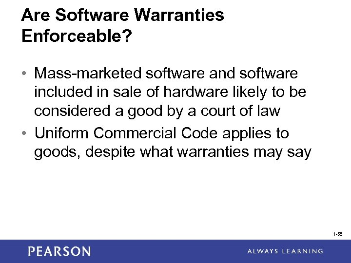 Are Software Warranties Enforceable? • Mass-marketed software and software included in sale of hardware