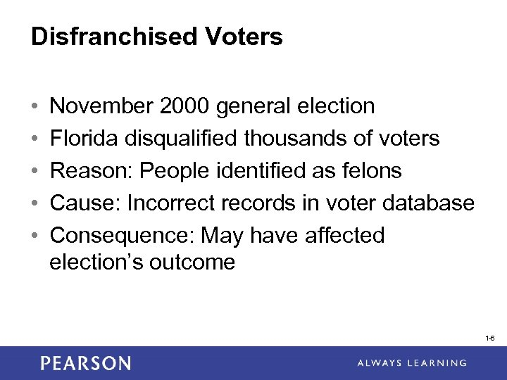 Disfranchised Voters • • • November 2000 general election Florida disqualified thousands of voters