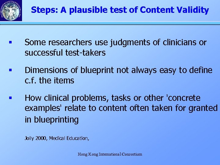 Steps: A plausible test of Content Validity § Some researchers use judgments of clinicians