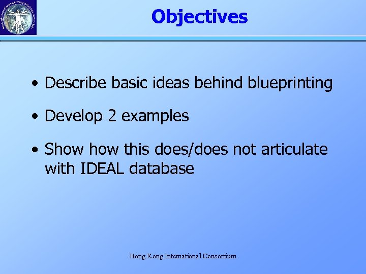 Objectives • Describe basic ideas behind blueprinting • Develop 2 examples • Show this