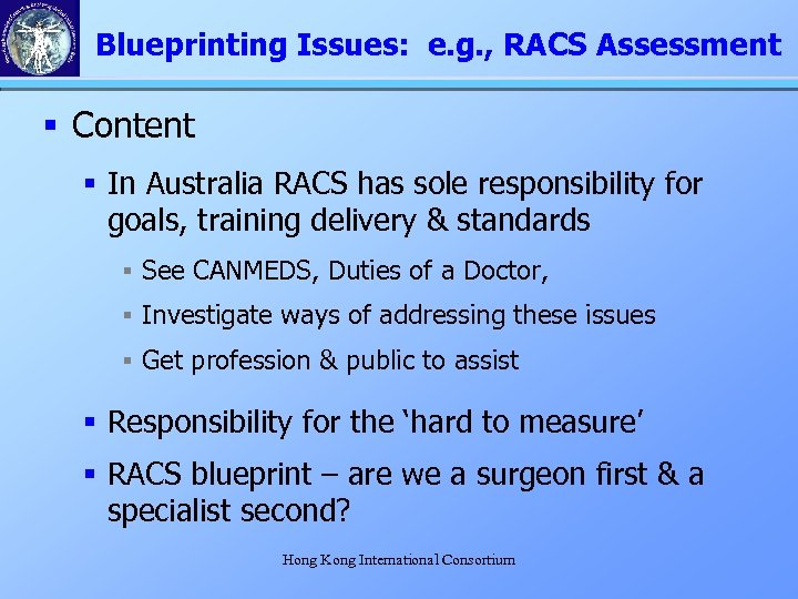 Blueprinting Issues: e. g. , RACS Assessment § Content § In Australia RACS has