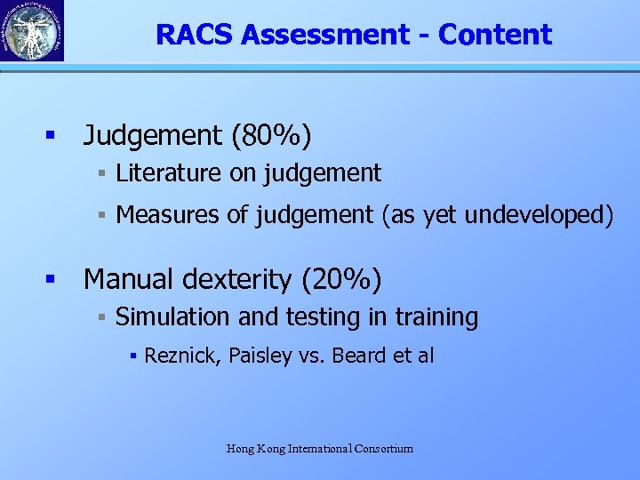 RACS Assessment - Content § Judgement (80%) § Literature on judgement § Measures of