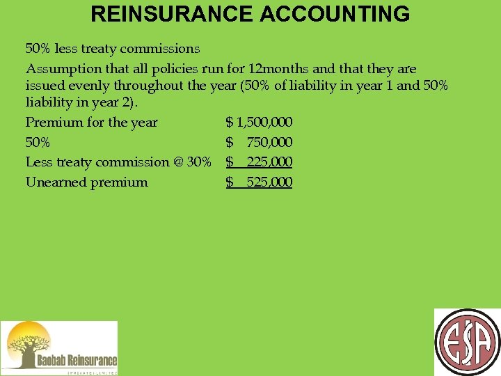 REINSURANCE ACCOUNTING 50% less treaty commissions Assumption that all policies run for 12 months
