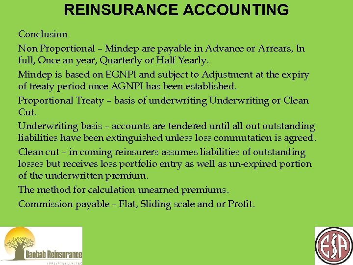 REINSURANCE ACCOUNTING Conclusion Non Proportional – Mindep are payable in Advance or Arrears, In
