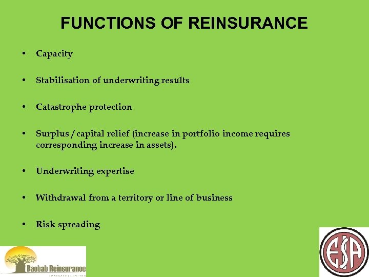 FUNCTIONS OF REINSURANCE • Capacity • Stabilisation of underwriting results • Catastrophe protection •