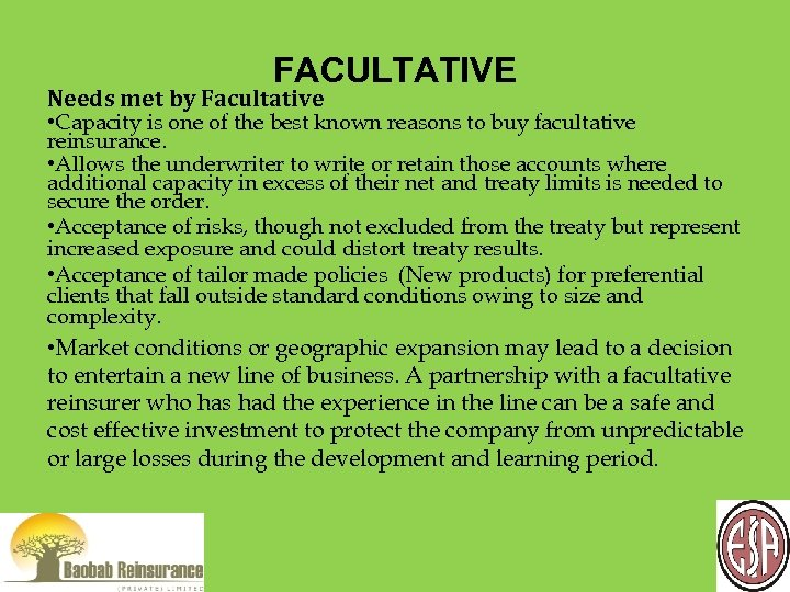 FACULTATIVE Needs met by Facultative • Capacity is one of the best known reasons