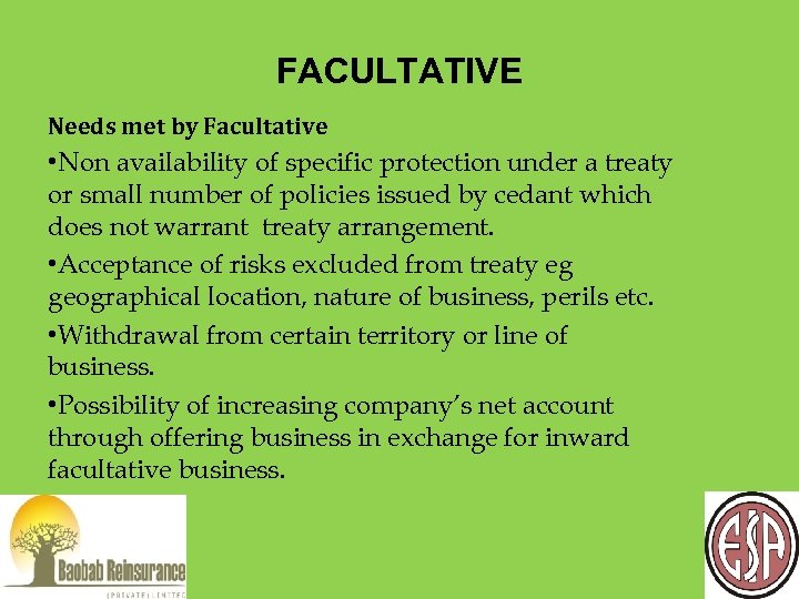 FACULTATIVE Needs met by Facultative • Non availability of specific protection under a treaty