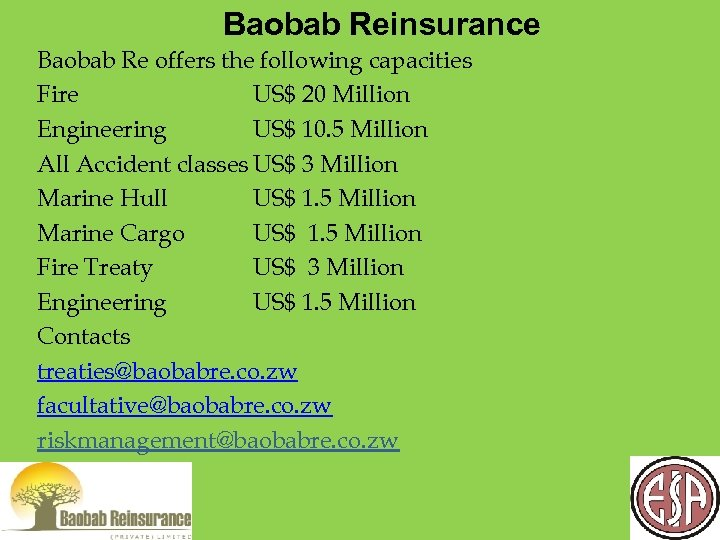 Baobab Reinsurance Baobab Re offers the following capacities Fire US$ 20 Million Engineering