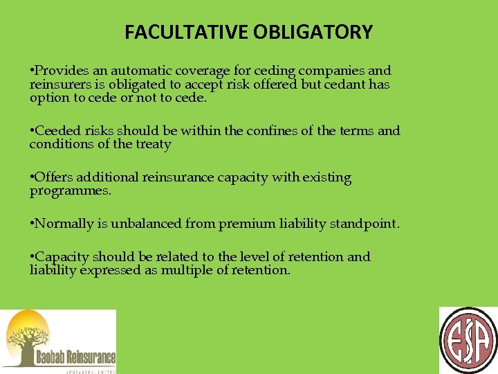 FACULTATIVE OBLIGATORY • Provides an automatic coverage for ceding companies and reinsurers is obligated