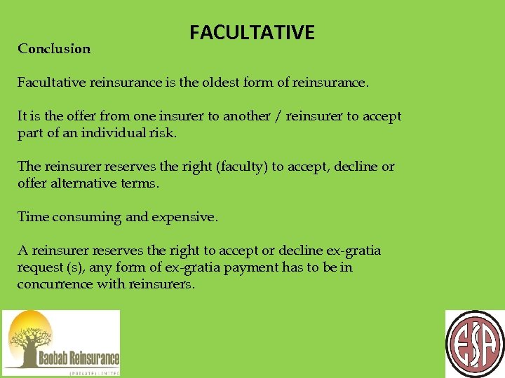Conclusion FACULTATIVE Facultative reinsurance is the oldest form of reinsurance. It is the offer