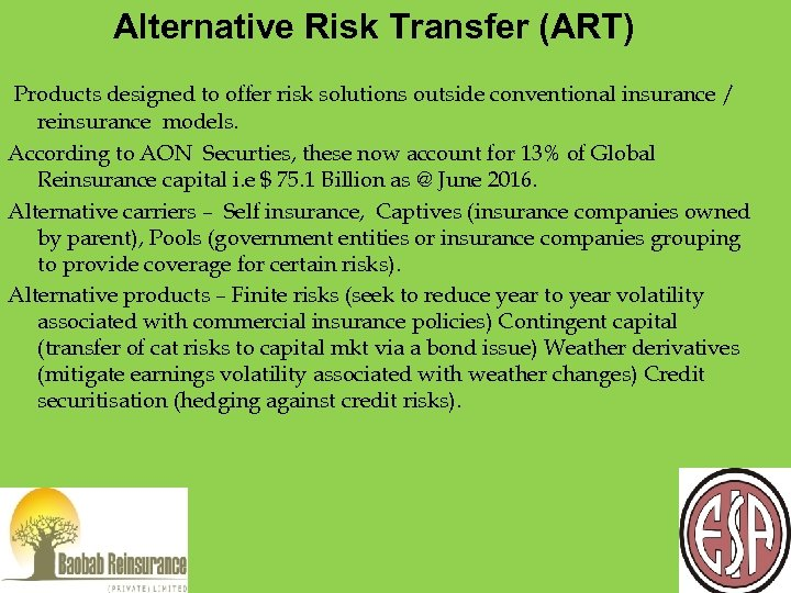 Alternative Risk Transfer (ART) Products designed to offer risk solutions outside conventional insurance