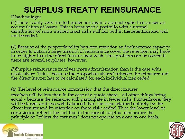 SURPLUS TREATY REINSURANCE Disadvantages (1)There is only very limited protection against a catastrophe that