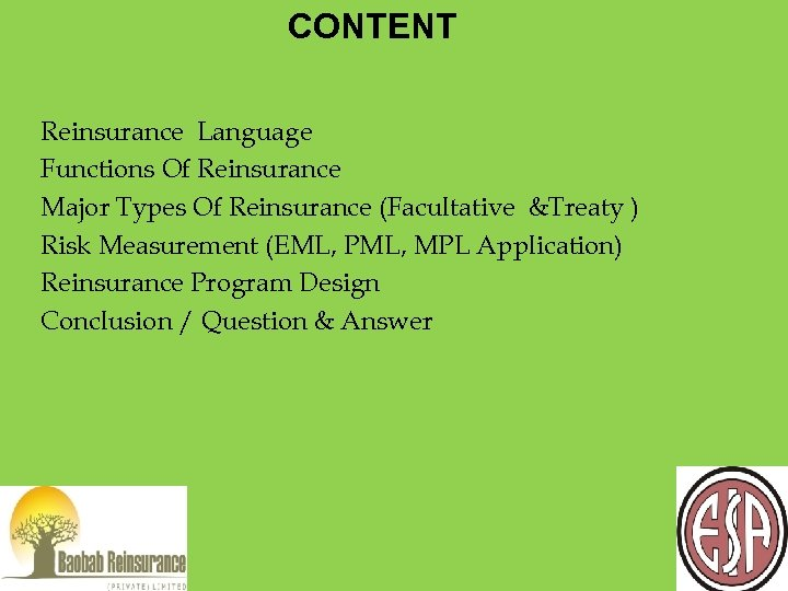 CONTENT Reinsurance Language Functions Of Reinsurance Major Types Of Reinsurance (Facultative &Treaty )