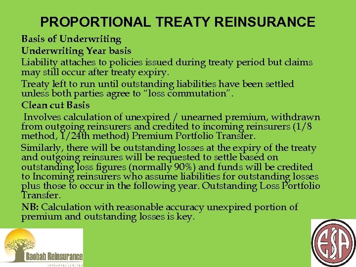 PROPORTIONAL TREATY REINSURANCE Basis of Underwriting Year basis Liability attaches to policies issued during