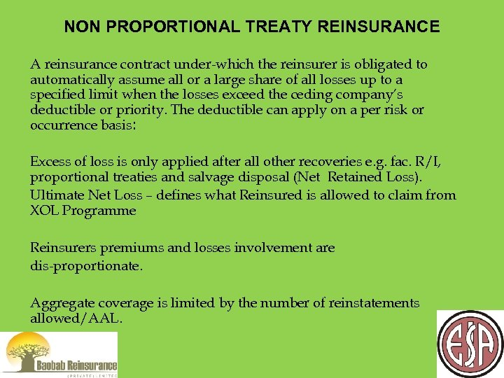 NON PROPORTIONAL TREATY REINSURANCE A reinsurance contract under-which the reinsurer is obligated to automatically