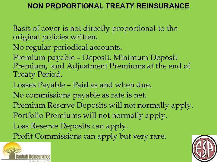NON PROPORTIONAL TREATY REINSURANCE Basis of cover is not directly proportional to the original