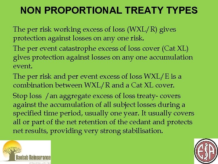 NON PROPORTIONAL TREATY TYPES The per risk working excess of loss (WXL/R) gives protection