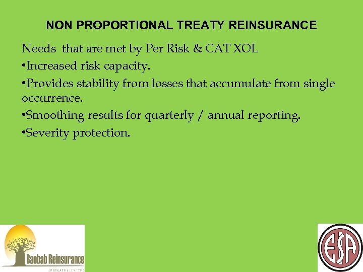 NON PROPORTIONAL TREATY REINSURANCE Needs that are met by Per Risk & CAT XOL