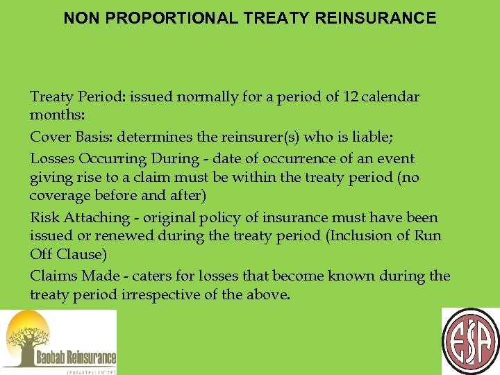 NON PROPORTIONAL TREATY REINSURANCE Treaty Period: issued normally for a period of 12 calendar