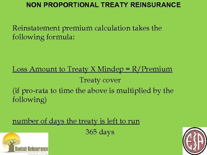 NON PROPORTIONAL TREATY REINSURANCE Reinstatement premium calculation takes the following formula: Loss Amount to