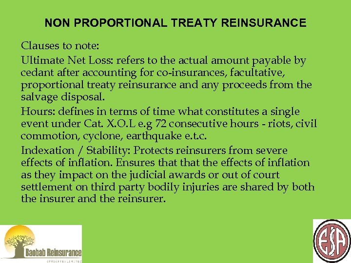NON PROPORTIONAL TREATY REINSURANCE Clauses to note: Ultimate Net Loss: refers to the actual