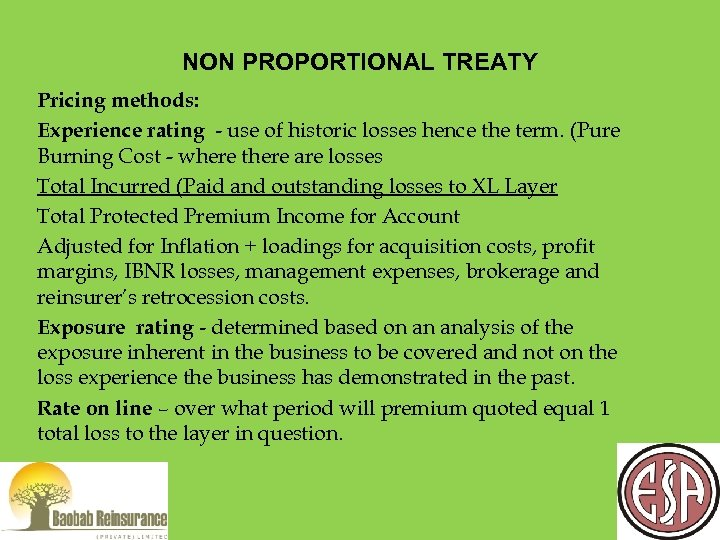 NON PROPORTIONAL TREATY Pricing methods: Experience rating - use of historic losses hence the