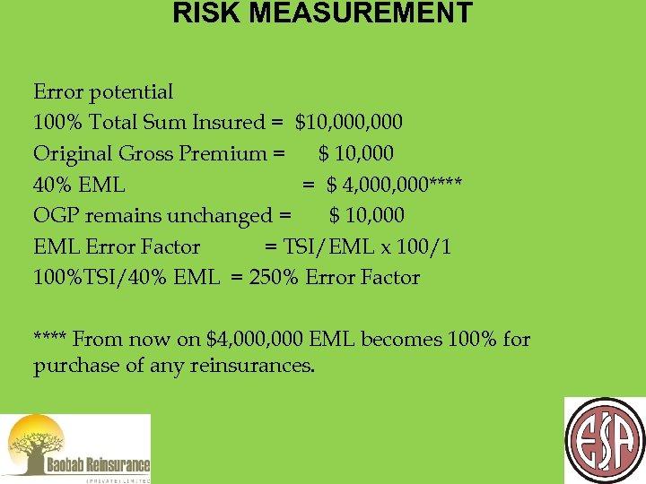 RISK MEASUREMENT Error potential 100% Total Sum Insured = $10, 000 Original Gross Premium
