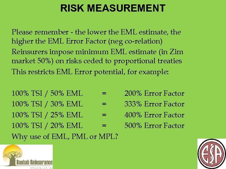 RISK MEASUREMENT Please remember - the lower the EML estimate, the higher the EML