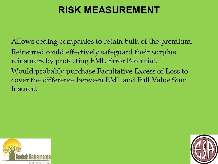 RISK MEASUREMENT Allows ceding companies to retain bulk of the premium. Reinsured could effectively