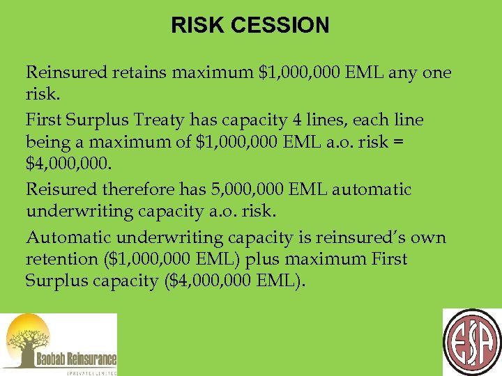 RISK CESSION Reinsured retains maximum $1, 000 EML any one risk. First Surplus Treaty