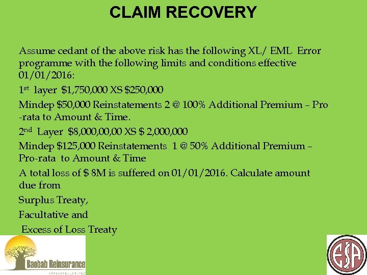 CLAIM RECOVERY Assume cedant of the above risk has the following XL/ EML Error