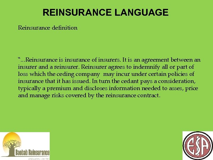 "REINSURANCE LANGUAGE Reinsurance definition ""…Reinsurance is insurance of insurers. It is an agreement between"