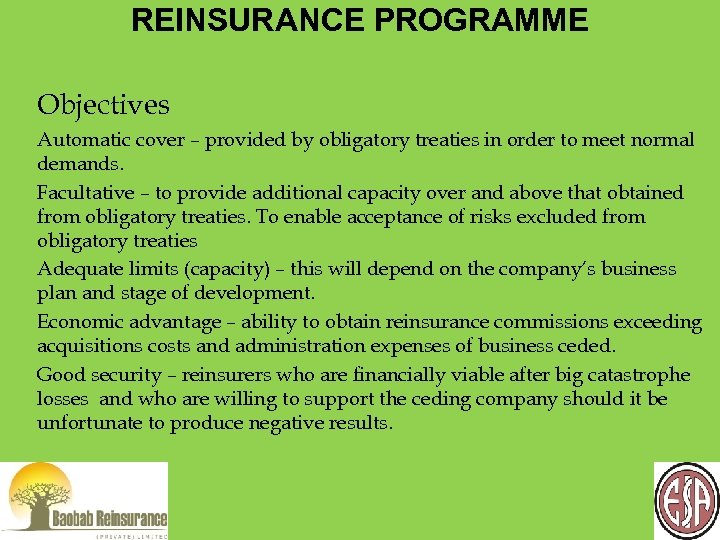 REINSURANCE PROGRAMME Objectives Automatic cover – provided by obligatory treaties in order to meet