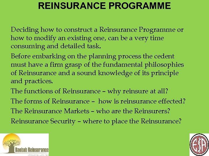 REINSURANCE PROGRAMME Deciding how to construct a Reinsurance Programme or how to modify an