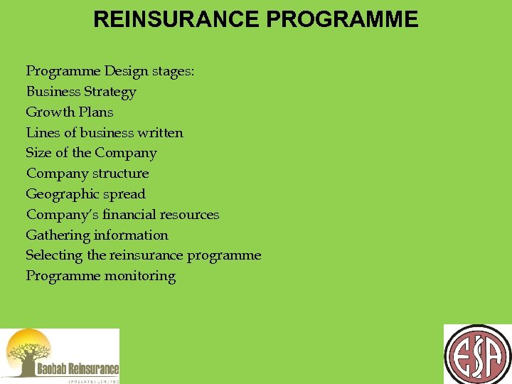 REINSURANCE PROGRAMME Programme Design stages: Business Strategy Growth Plans Lines of business written Size