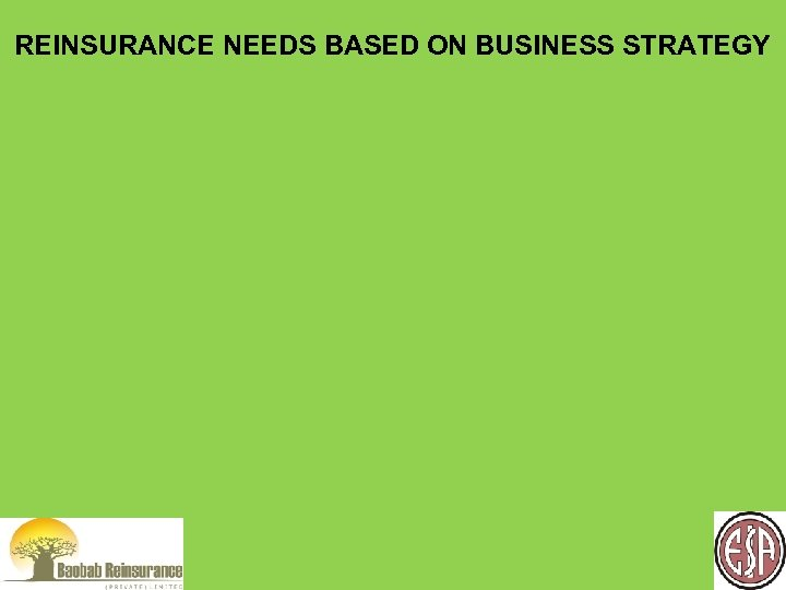 REINSURANCE NEEDS BASED ON BUSINESS STRATEGY