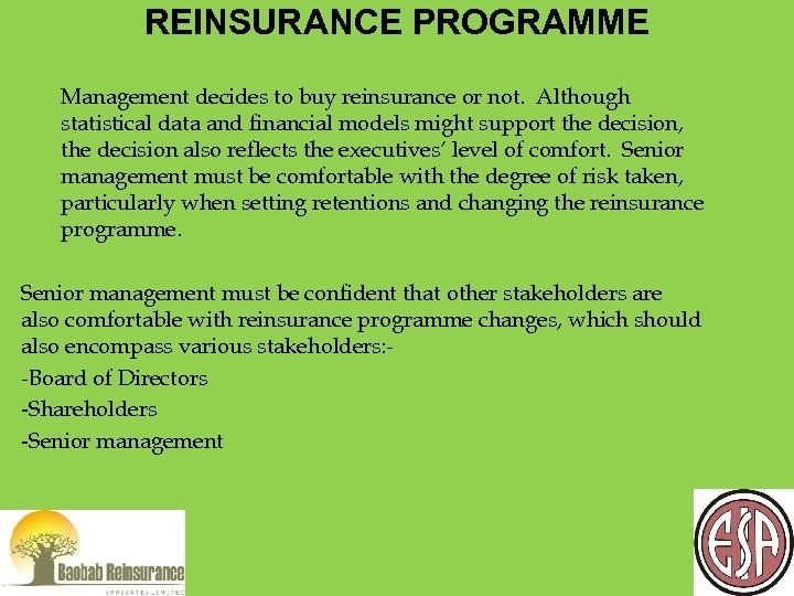 REINSURANCE PROGRAMME Management decides to buy reinsurance or not. Although statistical data and financial